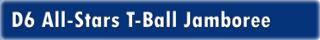 D6 T-Ball All-Stars Jamboree