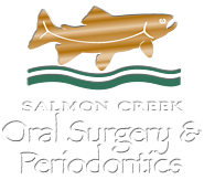 Salmon Creek Oral Surgery & Periodontics