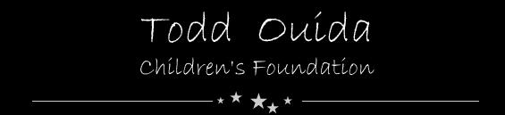 Todd Ouida Children's Foundation