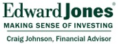 Edward Jones - Craig Johnson, Financial Advisor